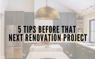 5 Tips Before That Next Renovation Project