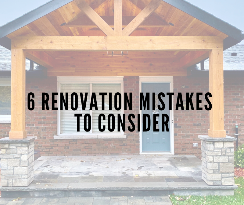 6 Renovation Mistakes to Consider